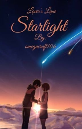 Lover's Lane: Starlight[Book 3] by omegacraft106