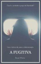 A Fugitiva by bumbinhaaa