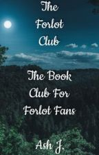 The Forlot Club - The Book Club For Forlot Fans by Forlot_Forever