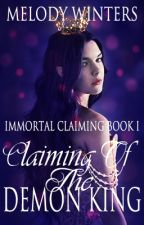 Claiming of the Demon King (ICS Book One) by winterstarfire