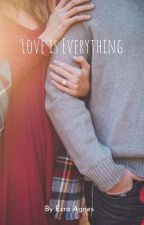 Love is Everything by EzraSibarani