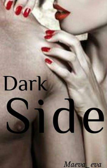 Dark side (en réécriture)