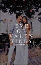 Eve of Valentines  by lieutenantkhione