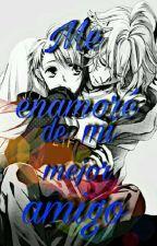 Me enamore de mi mejor amigo (yaoi/gay)[en Edición] by Chitabinna