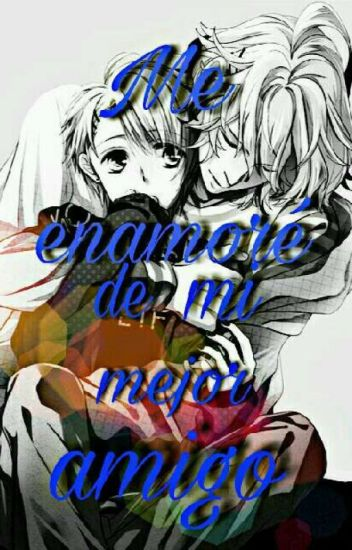 Me enamore de mi mejor amigo (yaoi/gay)