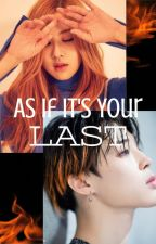 As If It's Your Last ~Rosé and Jimin~ by shomliel_muthany