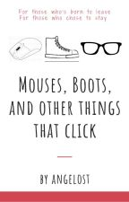 Mouses, Boots and Other Things that Click by angel0st