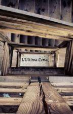 L'Ultima Cena by iotivedoalbuio