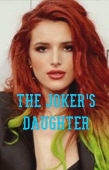 The Jokers Daughter (On Hold)