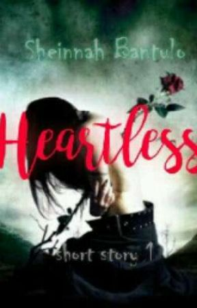 Heartless (Short Story 1) by cutieeshang_07