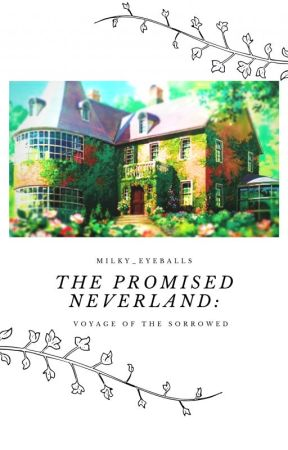 The Promised Neverland: Voyage of the Sorrowed (Fan Story) by Milky_eyeballs