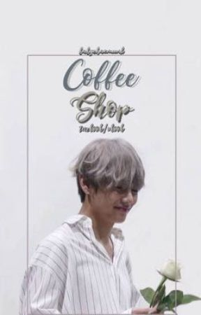 coffee shop || taekook/vkook ✔️ by babychaemunk