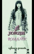 A HOPELESS ROMANTIC by johnsongirl22