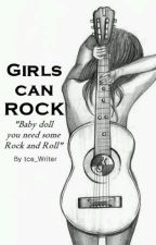 Girls can rock (ON HOLD) by TuvaCe