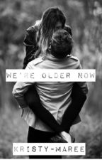We're Older Now by GhostlyShadows