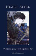 Heart Afire [Yandere Dragon X Reader] by akira_is_a_panda