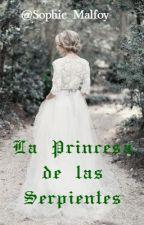 La Princesa de las Serpientes by Sophie_Malfoy
