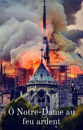 Ô Notre-Dame au feu ardent by Elynion
