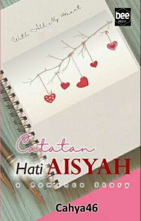 Catatan Hati Aisyah(Repost) by cahya46