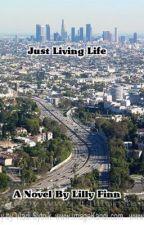 Just Living Life by lillyfinn