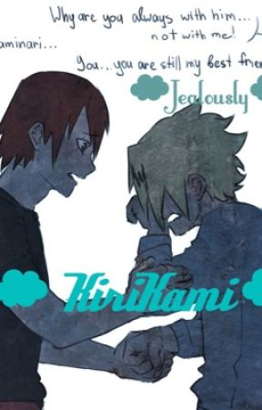 Kirikami || Jealousy || Angst ||Finished|| by Denki_Kaminari_29