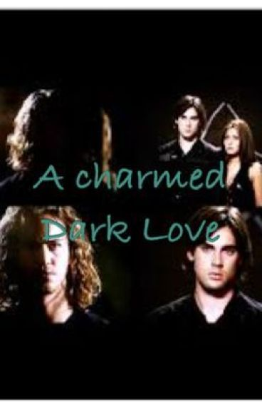 A Charmed Dark Love (Book 1)