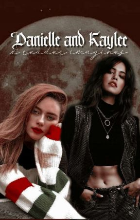 Kaylee Bryant and Danielle Rose Russel One-Shots