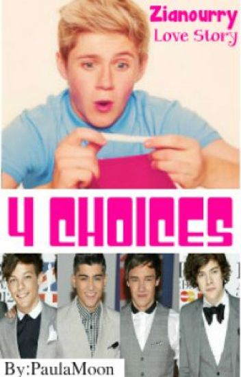 4 Choices~ A Zianourry Love Story~ [COMPLETE!!!!]