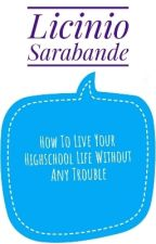 How To Live Your Highschool Life Without Any Trouble  by LicinioSarabanda