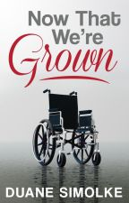 Now That We're Grown: A Gay Romance Short Story by DuaneSimolke