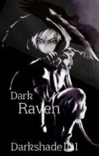 Dark Raven: An Assassins Tale by Darkshade101