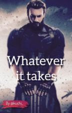 Whatever it takes [...] by kwidow_stories