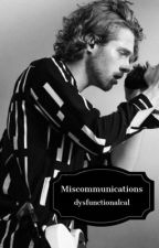 Miscommunications by dysfunctionalcal