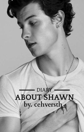 Diary about shawn by cehversth_