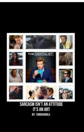 Sarcasm Isn't An Attitude It's An Art by 1DIrishGirl5