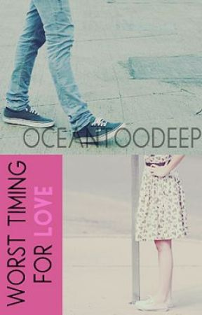 Worst Timing for Love by oceantoodeep