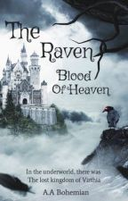 The Raven: Blood of The Heaven by Bohemain