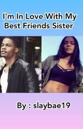 i'm In Love With My Best Friend's Sister  by slaybae19