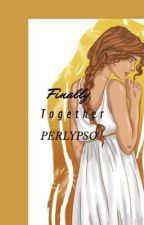 Finally Together [Perlypso] - Sequel by -_-percy-jackson-_-