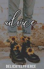 Advice  by DelicatelyFierce