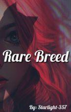 Rare Breed (UNDER EDITING) by Starlight-357