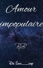 Amour impopulaire                  BxB by Sun__day