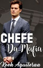 CHEFE DA MÁFIA by K18HOT