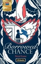 Borrowed Chance (Published under Lifebooks) by NixieYume
