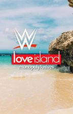 LOVE ISLAND | WWE by monopolyknives