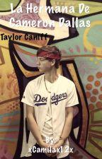 La Hermana De Cameron Dallas *Taylor Caniff* by cuentacerrada12