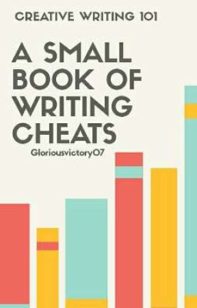 A Small Book of Writing Cheats by Gloriousvictory07