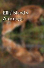 Ellis Island y Atocongo by AugustoRichardValdiv