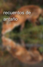 recuerdos de antaño by AugustoRichardValdiv