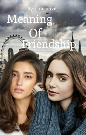 Meaning Of Friendship by i_m_olive_